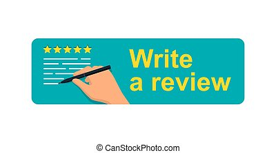 Write a Review banner - motivation picture for client or byer - human hand writing a review text with positive 5 stars rating - vector button