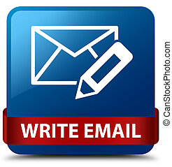 Write email blue square button red ribbon in middle
