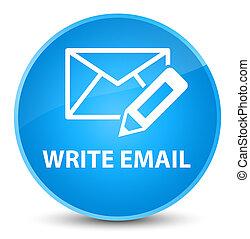 Write email elegant cyan blue round button