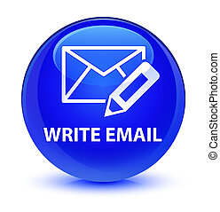 Write email glassy blue round button