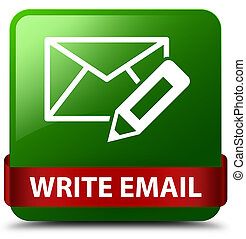 Write email green square button red ribbon in middle