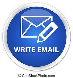 Write email premium blue round button