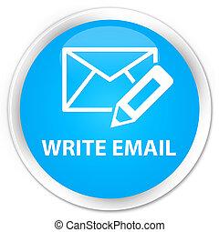 Write email premium cyan blue round button