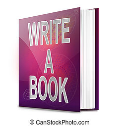 Writing a book. - Illustration depicting a book with a book...