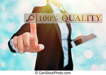 Writing note showing 100 Percent Quality. Business photo showcasing Guaranteed pure and no harmful chemicals Top Excellence.