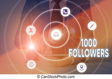 Writing note showing 1000 Followers. Business photo showcasing number of individuals who follows someone in Instagram.