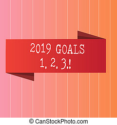 Writing note showing 2019 Goals 1 2 3. Business photo showcasing Resolution Organize Beginnings Future Plans.