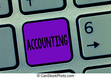 Writing note showing Accounting. Business photo showcasing Process Work of keeping and analyzing financial accounts
