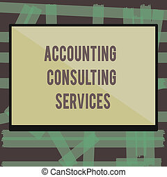 Writing note showing Accounting Consulting Services. Business photo showcasing Preparation of Periodic Financial Statements