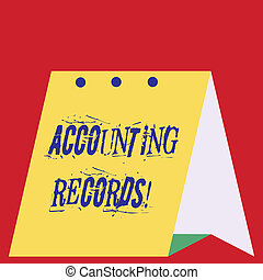 Writing note showing Accounting Records. Business photo showcasing Manual or computerized records of assets and liabilities Modern fresh design of calendar using hard paper material.