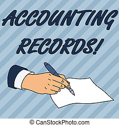 Writing note showing Accounting Records. Business photo showcasing Manual or computerized records of assets and liabilities Male Hand Formal Suit Holding Ballpoint Pen Piece of Paper Writing.