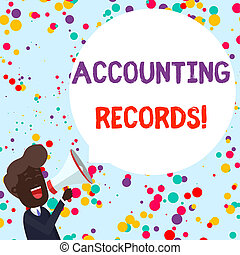 Writing note showing Accounting Records. Business photo showcasing Manual or computerized records of assets and liabilities Young Man Shouting in Megaphone Floating Round Speech Bubble.