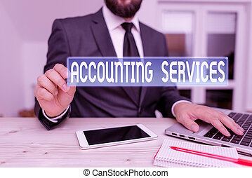Writing note showing Accounting Services. Business photo showcasing analyze financial transactions of a business or a demonstrating Male human wear formal clothes present use hitech smartphone.