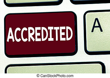 Writing note showing Accredited. Business photo showcasing...