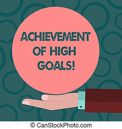 Writing note showing Achievement Of High Goals. Business photo showcasing Accomplish the most difficult objectives Hu analysis Hand Offering Solid Color Circle Logo Posters.