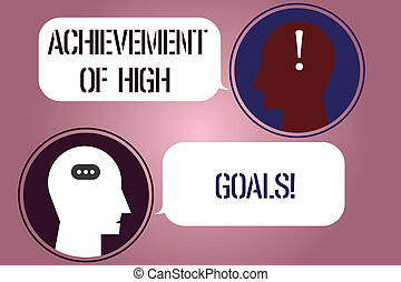 Writing note showing Achievement Of High Goals. Business photo showcasing Accomplish the most difficult objectives Messenger Room with Chat Heads Speech Bubbles Punctuations Mark icon.