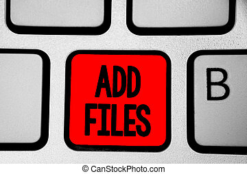 Writing note showing Add Files. Business photo showcasing To put more information to a certain person, thing, or document Keyboard red Intention create computer computing reflection document.