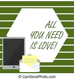 Writing note showing All You Need Is Love. Business photo ...