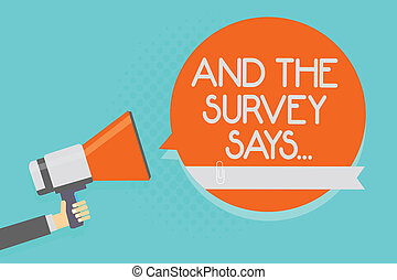 Writing note showing And The Survey Says.... Business photo showcasing doing poll and bring the results discuss with others Attention warning hot social issue announcement declare recall notice