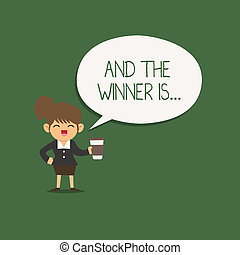 Writing note showing And The Winner Is.... Business photo showcasing Announcing who the Victor is Exemplar Achiever