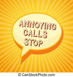 Writing note showing Annoying Calls Stop. Business photo showcasing Prevent spam phones Blacklisting numbers Angry caller Reporting thinking ponder circle warning capital ideas symbol scripts.