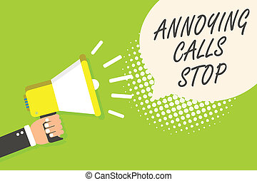 Writing note showing Annoying Calls Stop. Business photo showcasing Prevent spam phones Blacklisting numbers Angry caller Speaker announcement alarming signal indication script symbol warning.