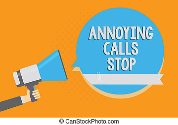 Writing note showing Annoying Calls Stop. Business photo showcasing Prevent spam phones Blacklisting numbers Angry caller Alarming speaker signal warning announcement symbol script reporting.