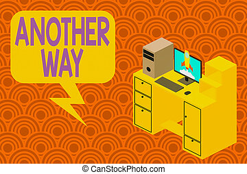 Writing note showing Another Way. Business photo showcasing way or another to refer to two possible decisions or conclusions Desktop station drawers personal computer launching rocket.