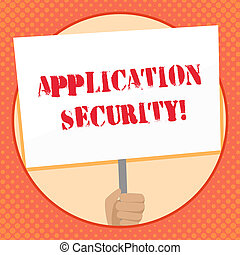 Writing note showing Application Security. Business photo showcasing methods to protect applications from external threats Hand Holding Placard Supported by Handle Social Awareness.