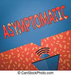 Writing note showing Asymptomatic. Business concept for a condition or an individual producing or showing no symptoms Megaphone Halftone with Sound icon and Blank Geometric Speech Bubble