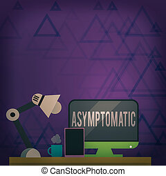 Writing note showing Asymptomatic. Business concept for a condition or an individual producing or showing no symptoms Arrangement for Nightshift Worker Computer Tablet and Lamp