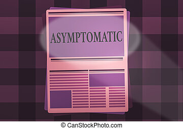 Writing note showing Asymptomatic. Business concept for a condition or an individual producing or showing no symptoms Newspaper Page Layout with Blank Headlines Article and column Format
