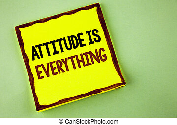 Writing note showing  Attitude Is Everything. Business photo showcasing Motivation Inspiration Optimism important to succeed written on Yellow Sticky note paper on plain background.