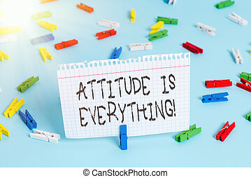 Writing note showing Attitude Is Everything. Business photo showcasing Personal Outlook Perspective Orientation Behavior Colored clothespin papers empty reminder blue floor officepin.