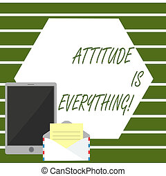 Writing note showing Attitude Is Everything. Business photo showcasing Personal Outlook Perspective Orientation Behavior.