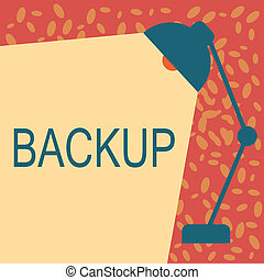 Writing note showing Backup. Business photo showcasing Copy of file data made in case original is lost or damaged Support