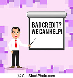 Writing note showing Bad Creditquestion We Can Help. Business photo showcasing achieve good debt health Man in Necktie Holding Stick Pointing White Screen on Wall.