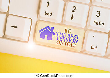Writing note showing Be The Best Version Of You. Business photo showcasing going to move away from where are start improving White pc keyboard with note paper above the white background.