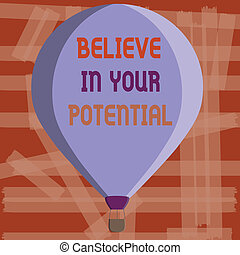 Writing note showing Believe In Your Potential. Business photo showcasing Belief in YourselfUnleash your Possibilities