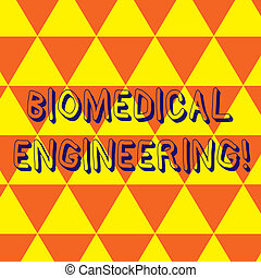 Writing note showing Biomedical Engineering. Business photo showcasing advances knowledge biology medicine improves health Repeat Triangle Tiles Arranged in Orange and Yellow Color Pattern.