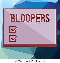Writing note showing Bloopers. Business photo showcasing ...