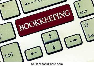 Writing note showing Bookkeeping. Business photo showcasing Keeping records of the financial affairs on a business