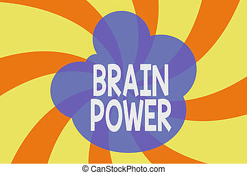 Writing note showing Brain Power. Business photo showcasing ...