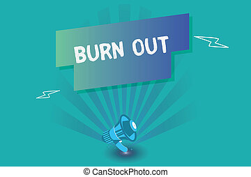 Writing note showing Burn Out. Business photo showcasing Feeling of physical and emotional exhaustion Chronic fatigue