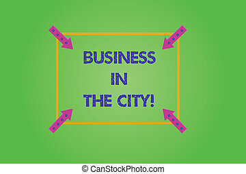 Writing note showing Business In The City. Business photo showcasing Urban companies Professional offices in cities Square Outline with Corner Arrows Pointing Inwards on Color Background.