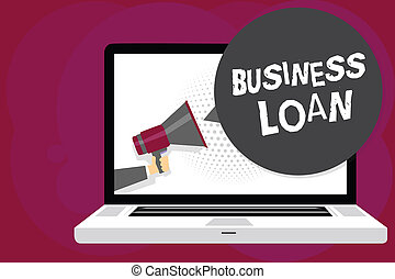 Writing note showing Business Loan. Business photo showcasing Credit Mortgage Financial Assistance Cash Advances Debt Man holding Megaphone computer screen talking speech bubble.