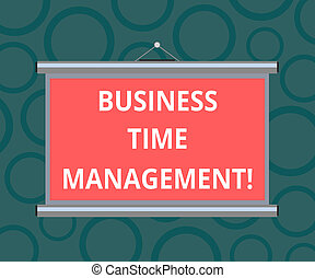 Writing note showing Business Time Management. Business photo showcasing organizing and planning how to divide your time Portable Wall Projection Screen for Conference Presentation.