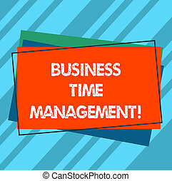 Writing note showing Business Time Management. Business photo showcasing organizing and planning how to divide your time Pile of Blank Rectangular Outlined Different Color Construction Paper.