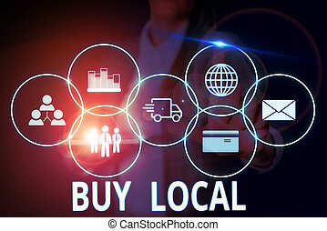 Writing note showing Buy Local. Business photo showcasing ...