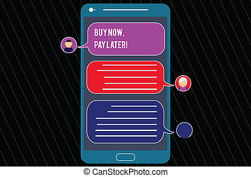 Writing note showing Buy Now Pay Later. Business photo showcasing Credit to purchase things payment time after buying Mobile Messenger Screen with Chat Heads and Blank Color Speech Bubbles.